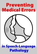 Preventing Medical Errors in Speech-Language Pathology