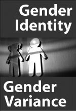 Gender Identity & Gender Variance