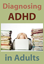 Diagnosing ADHD in Adults
