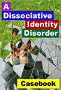 A Dissociative Identity Disorder Casebook