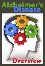 Alzheimer's Disease - Overview