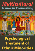 Multicultural Issues in Counseling - Psychological Treatment of Ethnic Minorities