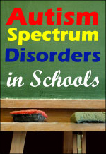 Autism Spectrum Disorders in Schools: Evidence-Based Screening and Assessment - 3 Hour Online CE Course