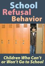 School Refusal Behavior: Children Who Can't or Won't Go To School