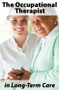 The Occupational Therapist in Long Term Care