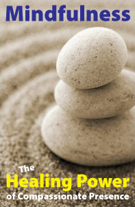 Mindfulness: The Healing Power of Compassionate Presence